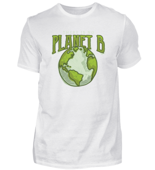 There is no Planet B kein zweiter Planet