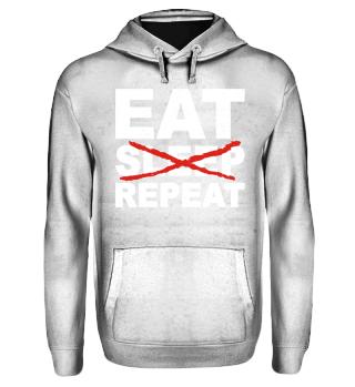 EAT NO SLEEP REPEAT - white