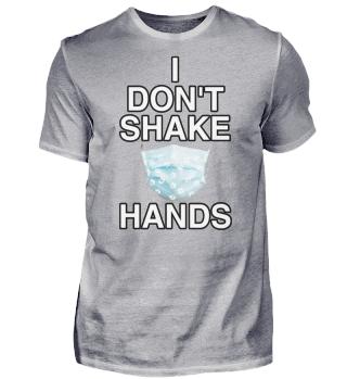 I DONT SHAKE HANDS 1