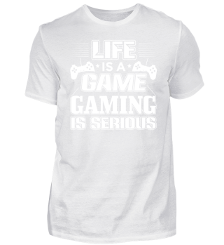 Funny Gamer Gaming Shirt Life Is A Game