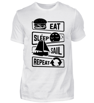 Eat Sleep Sail Repeat - Ship Boat Sea