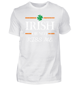 Irish or not kiss me