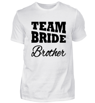 Team Bride Brother
