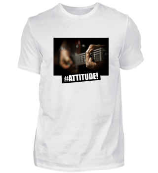 #ATTITUDE -guitarplayer Shirt & Gift