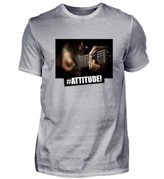 #ATTITUDE -guitarplayer Shirt & Gift