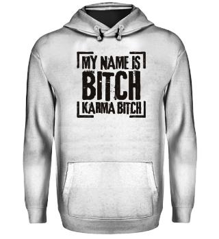 ★ My Name Is Karma Bitch - black