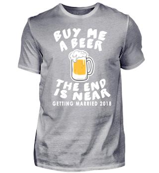 Kaufen Sie mir ein Bier Das Ende ist in