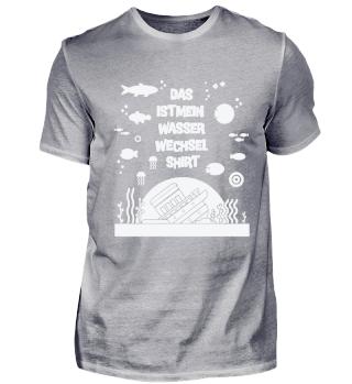 Aquarium: Wasserwechsel Shirt