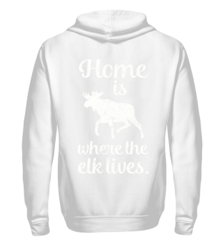 Home is where the elk lives Hoodie