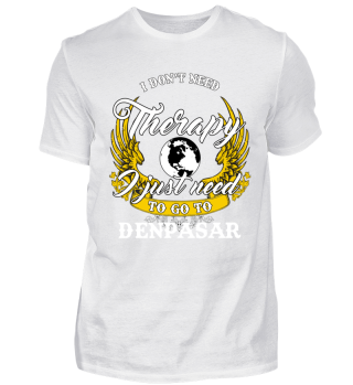 I DON'T NEED THERAPY DENPASAR
