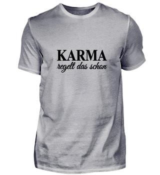 Karma regelt Shirt Spruch Geschenk Idee
