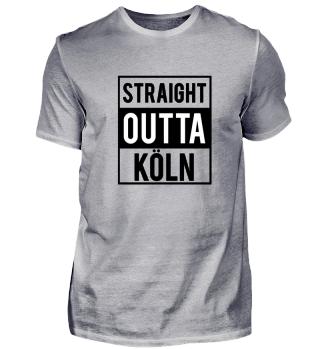 Straight Outta Koln T-Shirt Geschenk