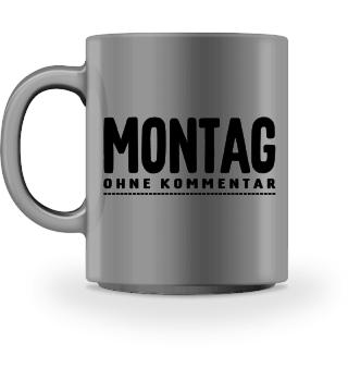 MONTAG ohne Kommentar - schwarz
