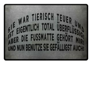 ★ Sie War Tierisch teuer - Fussmatte 3