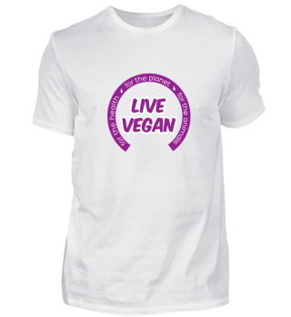 live vegan for the health for the planet