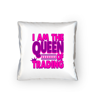 Trading - I am the Queen of Trading