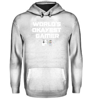 World´s okayest Gamer Shirt