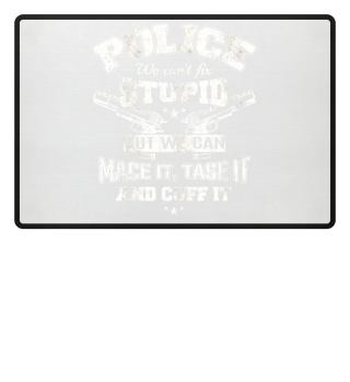 Police We can't fix stupid