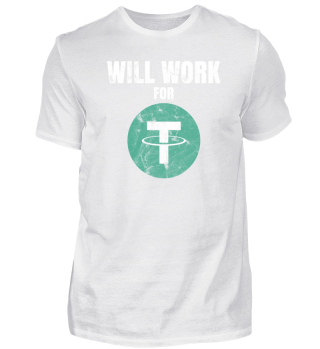 Will Work For Tether USDT T-Shirt