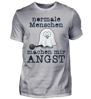 Normale Menschen machen mir Angst, crazy, verrückt, menschen, unnormal, therapie, Girl, Geist, lustig, witzig T-Shirt Shirt
