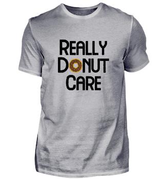 REALLY DONUT CARE