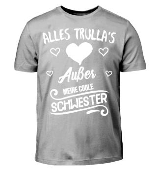 ALLES TRULAS AUßER MEINE COOLE SCHWESTER