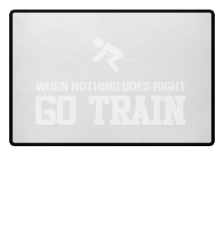 When Nothing Go Right GO TRAIN Sprint