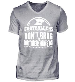 Football Soccer Shirt Don't Brag