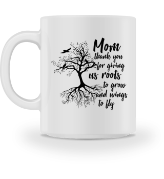 Mom thanks for roots and wings - Gift