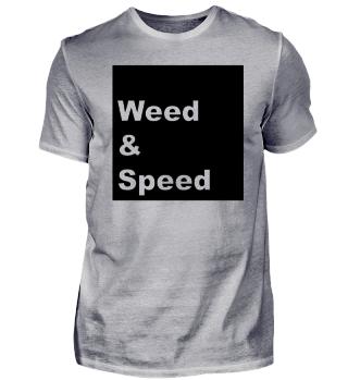 Weed & Speed - Junkwear - Drogensprüche