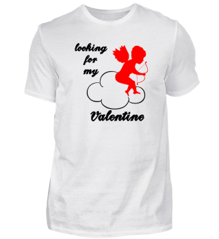 Premium looking for my Valentine T-Shirt