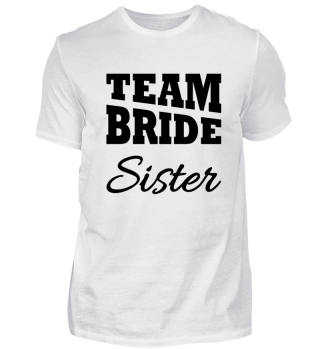Team Bride Sister