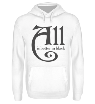 ★ All is better in black - dark gray