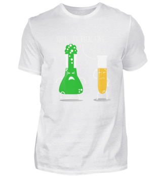 You're Overreacting Chemistry T-Shirt