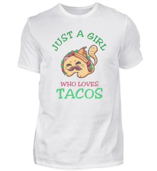 Just A Girl Who Loves Tacos Cat Tacocat