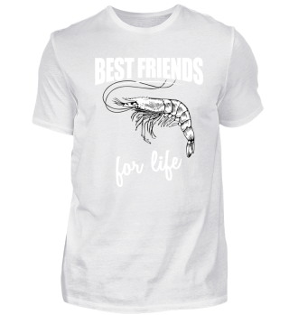 Best Friends For Life - Shrimp For Every