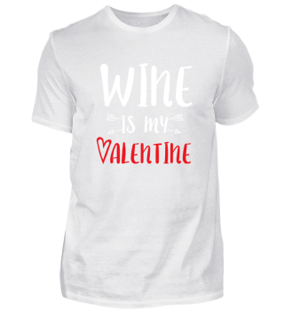 Wine is my Valentine / Valentine's Day