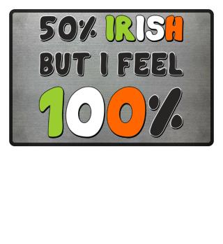 50% IRISH but I feel 100% - irish colors