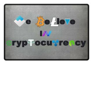 We blevie in Cryptocurrency / Krypto