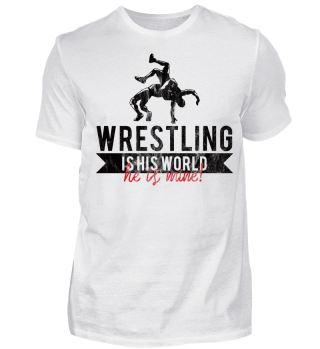 Vintage Wrestling Geschenk - Wrestling Is His World. He Is Mine. - Geschenk Gift Wrestler Wrestling Fun Gag Love