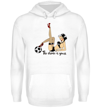 Pin Up Girl Soccer The Choice is yours 1