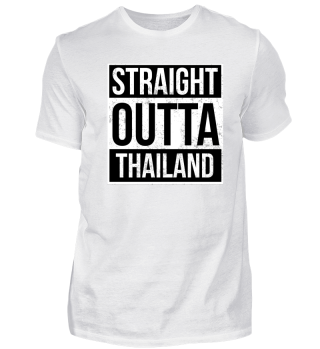Straight Outta Thailand Gift