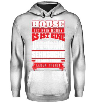 House ist kein Hobby es ist Sehnsucht