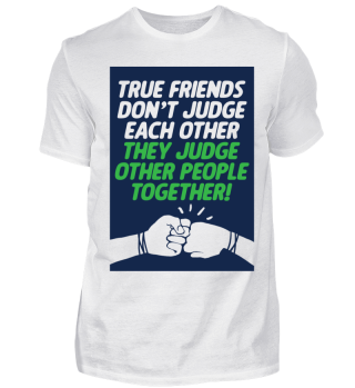 True friends judge together