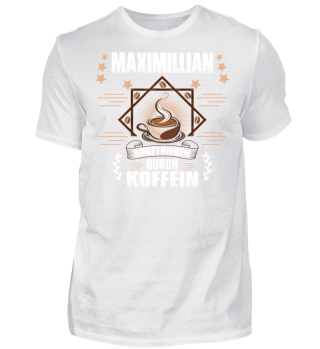 Maximillian angetrieben durch Koffein