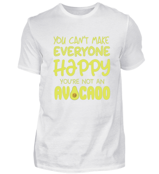 You can't make everyone happy Avocado
