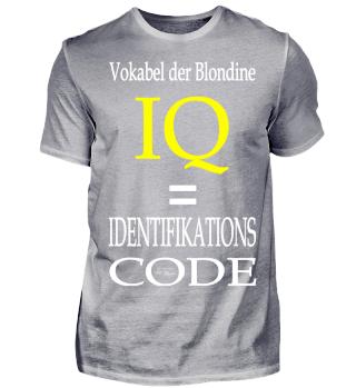 Blondine: IQ = Identifikations Code - YW