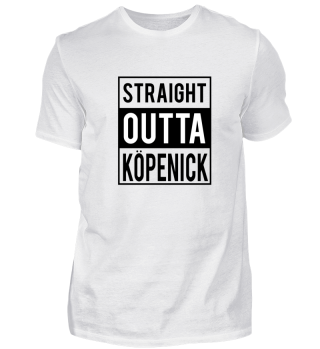 Straight Outta Kopenick T-Shirt Geschenk