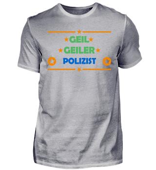 Geil Geiler Polizei Beruf JGA Polizist