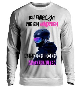 Fahre Ski wie ein Mädchen! *LIMITIERT*